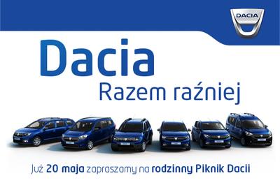 PIKNIK DACIA - 20 MAJA (sobota) ZAPRASZAMY DO SALONÓW GRUPY PIETRZAK