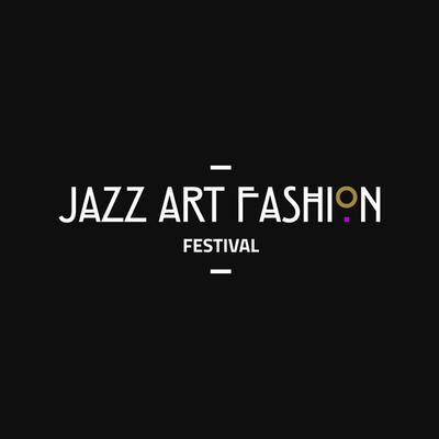 JAZZ ART FASHION FESTIVAL